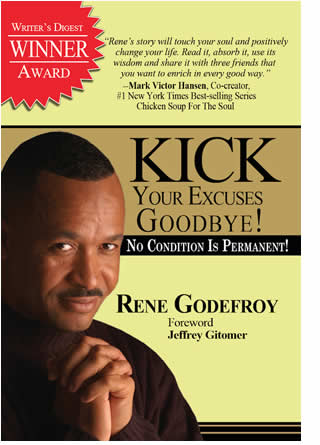 Kick your excuses goodbye - No condition is permanent