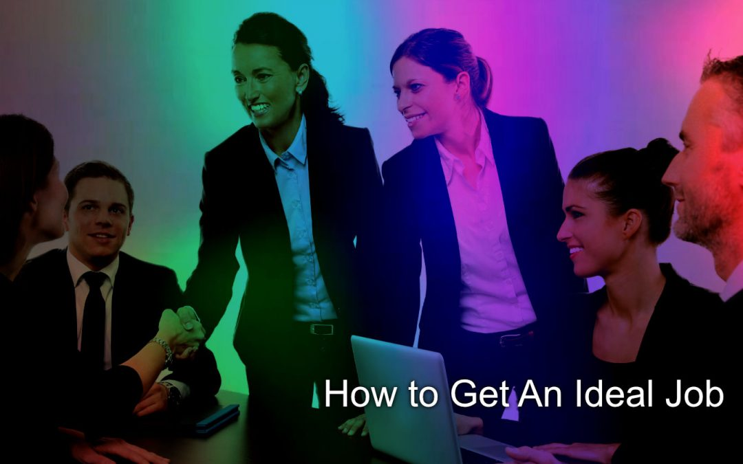 7 Proven Ways To Get Your Ideal Job In Any Economy
